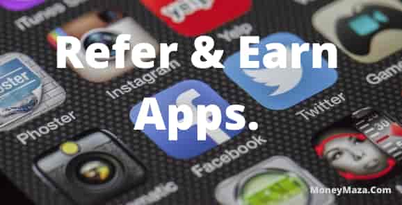 100+ Best Refer and Earn Apps To Earn Money