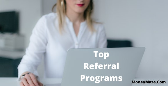 Top Referral Programs That Pay You Money Doing Nothin
