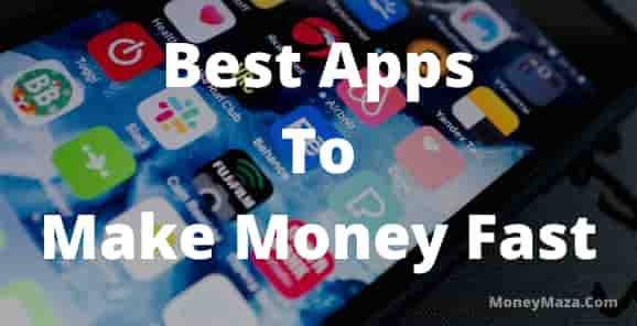 Best Apps To Make Money Fast - How To Make Money Fast by Apps