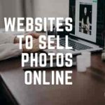 Best Websites to Sell Photos Online - Make Money Online From Your Photos