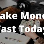 Make Money Fast Today - How To Make Money Fast Today