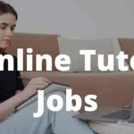 How to Earn Money with Online Tutor Jobs Anywhere in The World