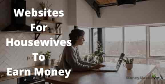 Best Web Sites to Earn Extra Money for Housewives with Leisure Time