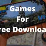 Games for Free Download - How to Download Free Games for Android PC Laptop Tablet Apple Phone