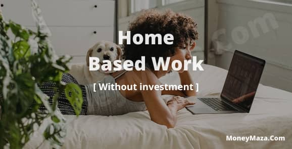Home Based Work Without investment Daily Payment 2021 [Latest New Update]. home based work, online home based work, home based work online, without investment home based work, home based work without investment, home based work login, hb home based work, home based work jobs, home based work for housewife in surat, home based work data entry.