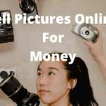 Sell Pictures Online For Money: How To Sell Pictures Online For Money - The Unbiased Ways to Earn