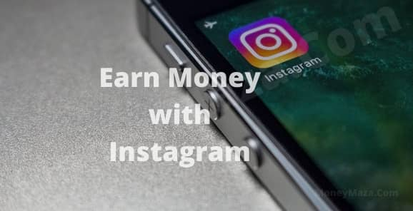 7 Ways to Earn Money with Instagram (2021)- Amazing Tricks How to Get Earning